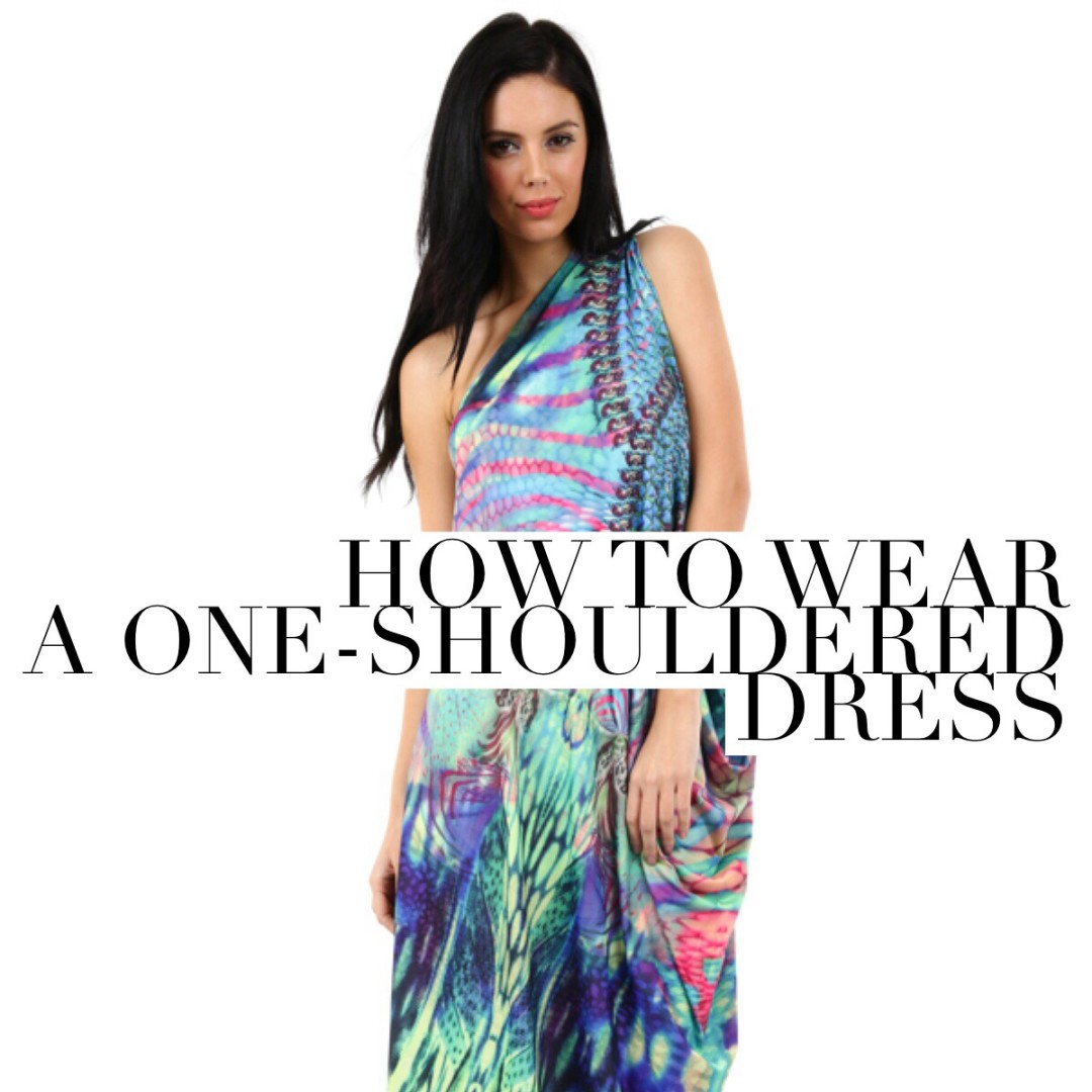 How to wear a one shoulder dress