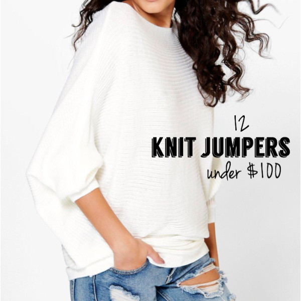 12 Knit Jumpers Under $100 | Must-have Monday
