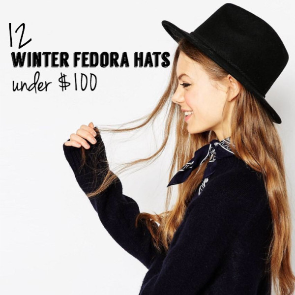 12 Winter Fedora Hats Under $100 | Must-have Monday