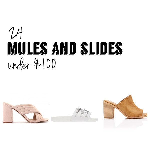 24 Mules and Slides Under $100 | Must-have